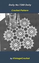 Doily No.7269 Vintage Crochet Pattern eBook ebook by Vintage Crochet