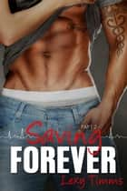 Saving Forever - Part 2 - Saving Forever, #2 ebook by Lexy Timms