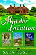 Murder on Location Boxed Set Books 1-3 eBook von