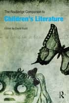 The Routledge Companion to Children's Literature ebook by David Rudd