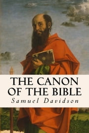 The Canon of the Bible ebook by Samuel Davidson
