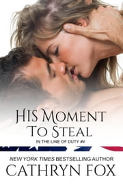 His Moment to Steal ebook by Cathryn Fox