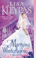 Marrying Winterborne - The Ravenels, Book 2 ebook by Lisa Kleypas