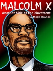 Malcolm X - Another Side of the Movement ebook by Mark Davies