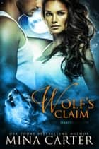 Wolf's Claim ebook by Mina Carter
