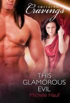 This Glamorous Evil ebook by Michele Hauf