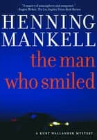 The Man Who Smiled ebook by Henning Mankell