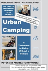 Urban Camping - A Testament to Living Without a Vehicle ebook by Peter Tombrowski,Andrea Tombrowski