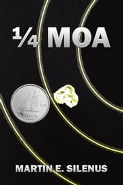 1/4 MOA ebook by Martin E. Silenus