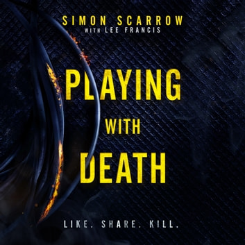 Playing With Death - the terrifying new thriller from the number one bestselling author audiobook by Simon Scarrow,Lee Francis