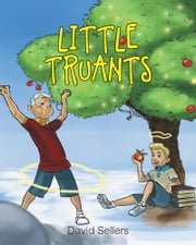 Little Truants ebook by David B. Sellers Sr.