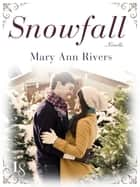 Snowfall (Novella) - Novella ebook by Mary Ann Rivers