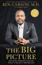 The Big Picture ebook by Ben Carson, M.D.,Gregg Lewis