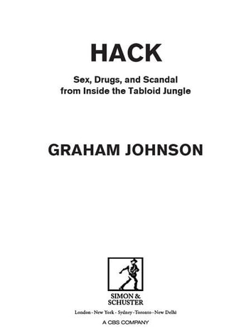 Hack - Sex, Drugs, and Scandal from Inside the Tabloid Jungle ebook by Graham Johnson
