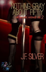 Nothing Gray About Fifty ebook by JF Silver