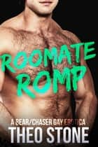 Roommate Romp ebook by Theo Stone