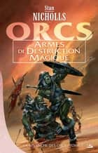Armes de destruction magique ebook by Stan Nicholls,Isabelle Troin