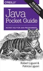 Java Pocket Guide - Instant Help for Java Programmers 電子書 by Patricia Liguori, Robert Liguori