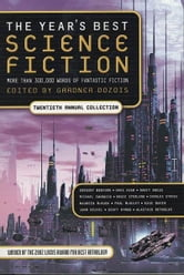 The Year's Best Science Fiction: Twentieth Annual Collection ebook by