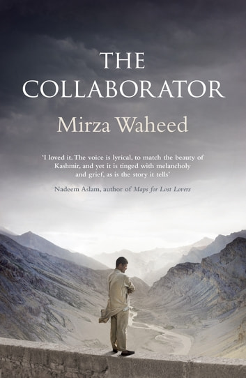 The Collaborator eBook by Mirza Waheed