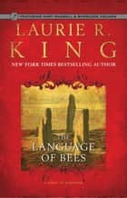 The Language of Bees - A novel of suspense featuring Mary Russell and Sherlock Holmes ebook by Laurie R. King