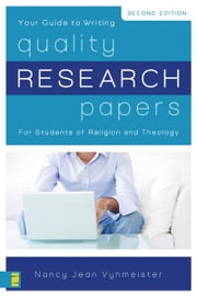 Quality Research Papers - For Students of Religion and Theology ebook by Nancy Jean Vyhmeister,Writing