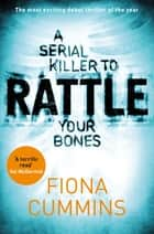 Rattle - A serial killer thriller that will hook you from the start ebook by Fiona Cummins