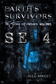 Earth's Survivors Se 4: The story of Candace and Mike ebook by Dell Sweet