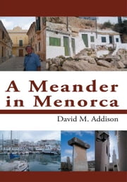 A Meander in Menorca ebook by David M. Addison