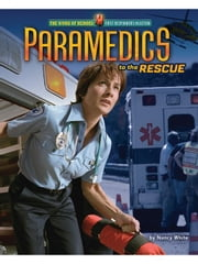 Paramedics to the Rescue ebook by White, Nancy