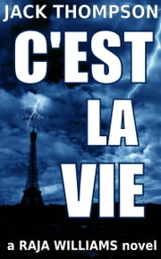 C'est la Vie (Raja Williams Mystery Series) ebook by Jack Thompson