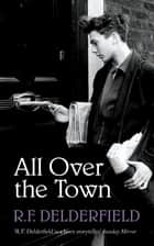 All Over the Town ebook by R. F. Delderfield
