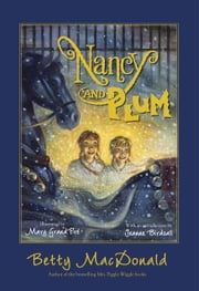 Nancy and Plum ebook by Betty MacDonald,Mary GrandPre,Jeanne Birdsall