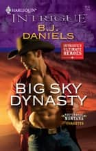 Big Sky Dynasty ebook by B.J. Daniels
