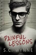 Painful Lessons ebook by S.C. Wynne
