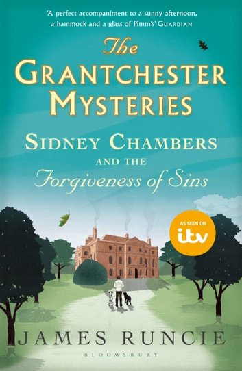 Sidney Chambers and The Forgiveness of Sins - Grantchester Mysteries 4 ebook by James Runcie