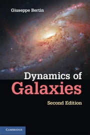 Dynamics of Galaxies ebook by Bertin, Giuseppe