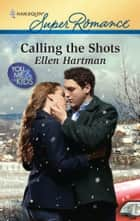 Calling the Shots ebook by Ellen Hartman