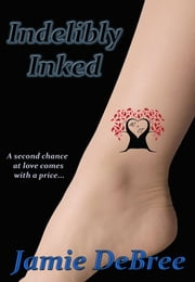 Indelibly Inked ebook by Jamie DeBree