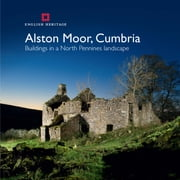 Alston Moor, Cumbria - Buildings in a North Pennines landscape ebook by Andrew Davison,Lucy Jessop,Matthew Whitfield