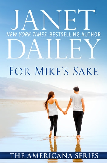 For Mike's Sake - Washington ebook by Janet Dailey