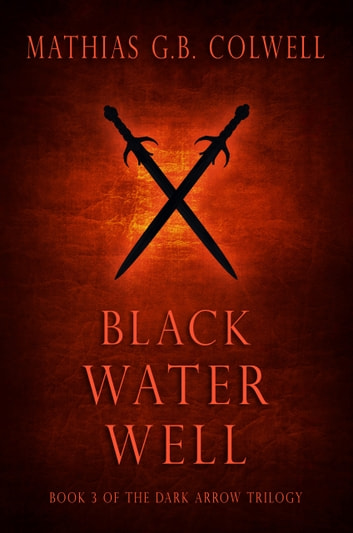 Black Water Well ebook by Mathias G. B. Colwell