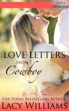 Love Letters from Cowboy ebook by Lacy Williams