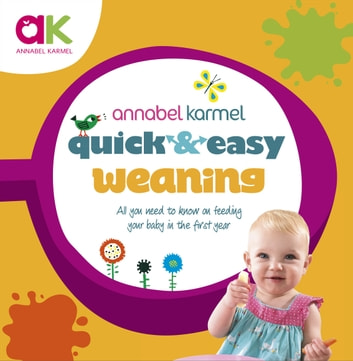Quick and Easy Weaning ebook by Annabel Karmel