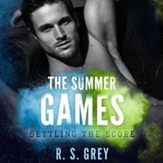 The Summer Games - Settling the Score audiobook by R.S. Grey