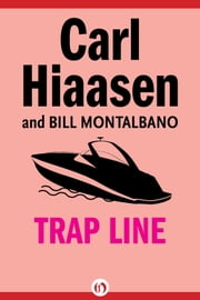 Trap Line ebook by Carl Hiaasen,Montalbano Bill