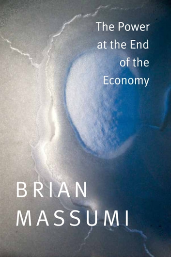 The Power at the End of the Economy ebook by Brian Massumi