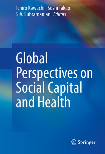 Global Perspectives on Social Capital and Health ebook by