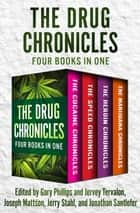 The Drug Chronicles - Four Books in One ebook by Gary Phillips, Joseph Mattson