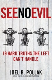 See No Evil - 19 Hard Truths the Left Can't Handle ebook by Joel Pollak